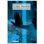 GLOBAL PRAYERS. Contemporary Manifestations of the Religious in the City | metroZones 13 | Jochen Becker, Katrin Klingan, Stephan Lanz, Kathrin Wildner