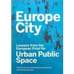 Europe City. Lessons from the European Prize for Urban Public Space   Diane Gray, CCCB (Centre de Cultura Contemporània de Barcelona)   9783037784747