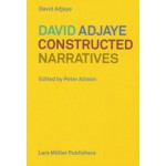 DAVID ADYAJE CONSTRUCTED NARRATIVES | Peter Allison | 9783037785171