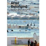 After Belonging. The Objects, Spaces, and Territories of the Ways We Stay in Transit | Lluís Alexandre Casanovas Blanco, Ignacio G. Galán, Carlos Mínguez Carrasco, Alejandra Navarrete Llopis, Marina Otero Verzier | 9783037785201