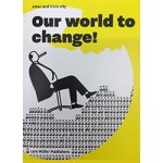 Our World to Change! Attac and Civic city | 9783037785294 | Lars Muller Publishers