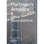 Portman's America & Other Speculations | Mohsen Mostafavi | 9783037785324 | Lars Müller Publishers