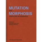 Mutation and Morphosis. Landscape as Aggregate | Günther Vogt, Thomas Kissling | 9783037786185 | Lars Müller