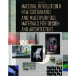 MATERIAL REVOLUTION 2. New Sustainable and Multi-purpose Materials for Design and Architecture | Sascha Peters | 9783038214762