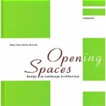 Opening Spaces. Design as Landscape Architecture | Hans Loidl, Stefan Bernard | 9783038214878