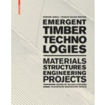 Emergent Timber Technologies. Materials, Structures, Engineering, Projects | Simone Jeska, Khaled Saleh Pascha | 9783038215028