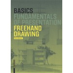 BASICS. Freehand Drawing. Fundamentals of Presentation | Florian Afflerbach | 9783038215455