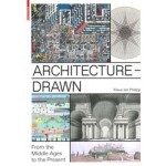 Architecture - Drawn. From the Middle Ages to the Present | Klaus Jan Philipp | 9783038215738 | Birkhäuser
