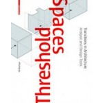 Threshold Spaces.Transitions in Architecture. Analysis and Design Tools | Till Boettger | 9783038215875