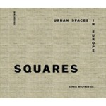SQUARES. Urban Spaces in Europe | Sophie Wolfrum | 9783038216490