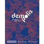 Demo: Polis | The Right to Public Space | Barbara Hoidn, Jeanine Meerapfel,  Ricky Burdett | 9783038600053