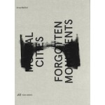 Mortal Cities and Forgotten Monuments | Arna Mačkić | 9783038600091 | Park Books