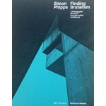 Finding Brutalism | Simon Phipps | 9783038600633 | PARK BOOKS