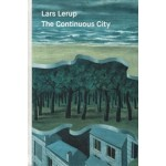 The Continuous City. Fourteen Essays on Architecture and Urbanization | Lars Lerup | 9783038600664 | Park Books