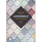 ASSEMBLE. How We Build | Angelika Fitz, Katharina Ritter | 9783038600770 | Park Books