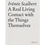 Real Living Contact with the Things Themselves. Essays on Architecture   Irénée Scalbert   9783038601111   PARK BOOKS