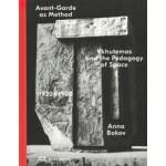 Avant-Garde as Method. Vkhutemas and the Pedagogy of Space 1920–1930 | Anna Bokov | 9783038601340 | Park Books