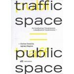 traffic space is public space. A Handbook for Transformation | Stefan Bendiks, Aglaée Degros | 9783038601654 | Park Books