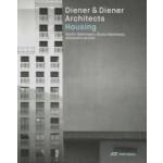Diener & Diener Architects. Housing   Alexandre Aviolat, Bruno Marchand, Martin Steinmann   9783038601852   Park Books