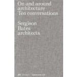 On and around architecture. Ten conversations. Sergison Bates architects | Gerold Kunz, Hilar Stadler, Jonathan Sergison, Stephen Bates, Mark Tuff | 9783038602286 | PARK BOOKS