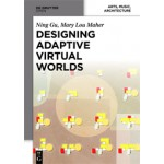 Designing Adaptive Virtual Worlds | Ning Gu, Mary Lou Maher | 9783110367652