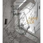 Alvaro Siza. From Line to Space | Rudolf Finsterwalder, Wilfried Wang | 9783709108536