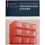 Prefabricated Systems. Principles of Construction | Ulrich Knaack, Sharon Chung-Klatte, Reinfard Hasselbach | 9783764387471