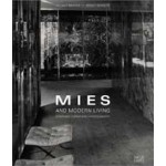 Mies and Modern Living. Interiors, Furniture, Photography | Helmut Reuter, Birgit Schulte | 9783775722216