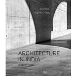 ARCHITECTURE IN INDIA Since 1990 | Rahul Mehrotra | 9783775732451