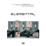 Elemental. Incremental Housing and Participatory Design Manual | Alejandro Aravena, Andrés Iacobelli | 9783775734608