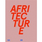 AFRITECTURE. Building Social Change | Andres Lepik | 9783775736619