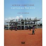 Africa Junctions. Capturing The City | Lard Buurman | 9783775737913