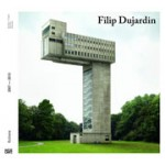 Filip Dujardin. Fictions | Pedro Gadanho | 9783775738026