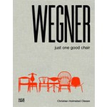 Hans J. Wegner. Just One Good Chair | Christian Holmstedt Olesen | 9783775738095