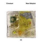 CONSTANT. NEW BABYLON | Constant, Pascal Gielen, Laura Stamps, Willemijn Stokvis, Mark Wigley, Trudy van der Horst | 9783775741347 | Hatje Cantz