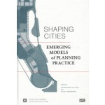 SHAPING CITIES. Emerging Models of Planning Practice | Mohammad al-Asad, Rahul Mehrotra | 9783775742368