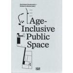 Age-Inclusive Public Space | Kristian Ly Serena, Dominique Hauderowicz | 9783775745901 | Hatje Cantz