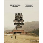 Constructing Worlds. Photography and Architecture in the Modern Age | Alona Pardo, Elias Redstone | 9783791381152