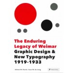 The Enduring Legacy of Weimar. Graphic Design and New Typography | Alston W. Purvis, Cees W. de Jong | 9783791384856 | PRESTEL