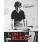 FRAU ARCHITEKT. Over 100 Years of Women in Architecture - Seit mehr als 100 Jahren Frauen im Architektenberuf | 9783803008299