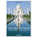 THE GRAND TOUR. Travelling the World with an Architect's Eye | Harry Seidler | 9783836544603