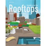 Rooftops. Islands in the Sky | Philip Jodidio | 9783836563758