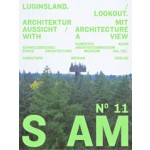 S AM 11. Luginsland - Look Out. Architektur mit Aussicht - Architecture with a View