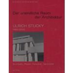 Ulrich Stucky - Der Unendliche Raum Der Architektur