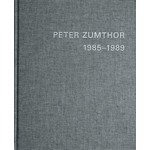 PETER ZUMTHOR 1985-2013. Buildings and Projects | Thomas Durisch, Peter Zumthor | 9783858817235