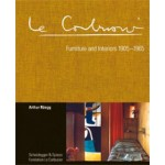 Le Corbusier. Furniture and Interiors 1905-1965. The Complete Catalogue Raisonné | Arthur Rüegg | 9783858817280