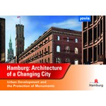 Hamburg: Architecture of a Changing City. Urban Development and the Protection of Monuments