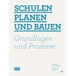 Schulen planen und bauen. Grundlagen und Prozesse | Montagstiftungen Jugend und Gesellschaft I Urbane Räume | 9783868591248