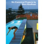 Six Canonical Projects by Rem Koolhaas. Essays on the History of Ideas | Ingrid Böck | 9783868592191