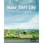 Make_shift City. Renegotiating the Urban Commons | Francesca Ferguson, Urban Drift Projects | 9783868592238